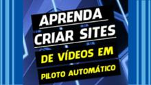 Review Crie Site de Vídeos em Piloto Automático de Bruno Marinho